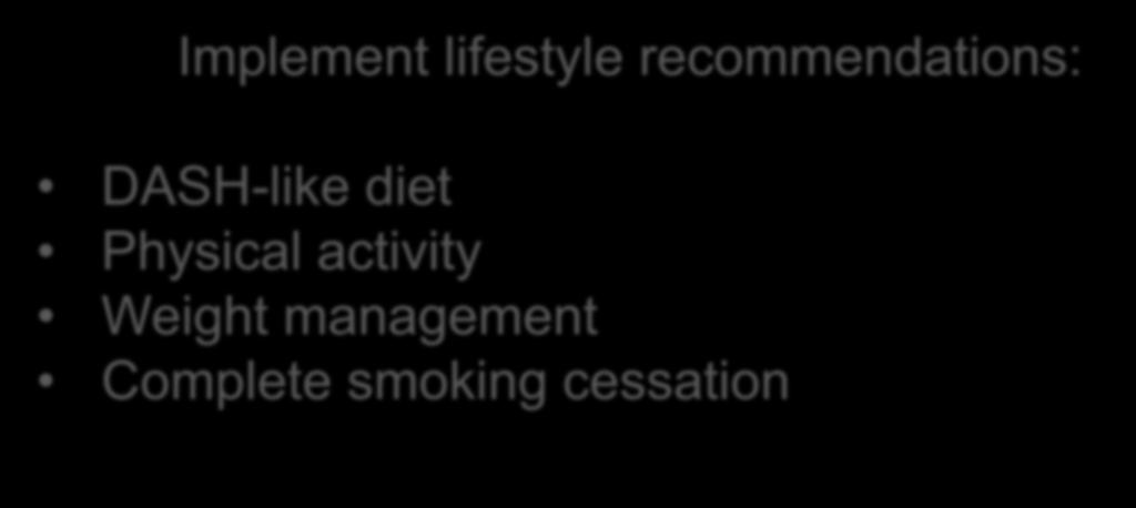 For ALL Patients Regardless of Risk Factors Implement lifestyle