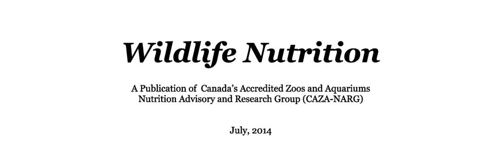 Wildlife Nutrition A Publication of Canada s Accredited Zoos and Aquariums Nutrition