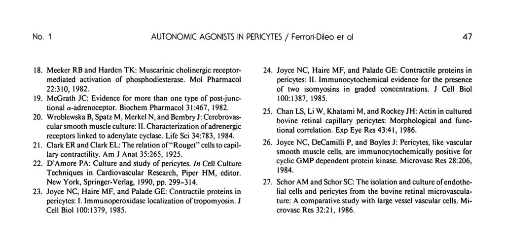 No. 1 AUTONOMIC AGONISTS IN PERICYTES / Ferrori-Dileo er ol 47 18. Meeker RB and Harden TK: Muscarinic cholinergic receptormediated activation of phosphodiesterase. Mol Pharmacol 22:310, 198
