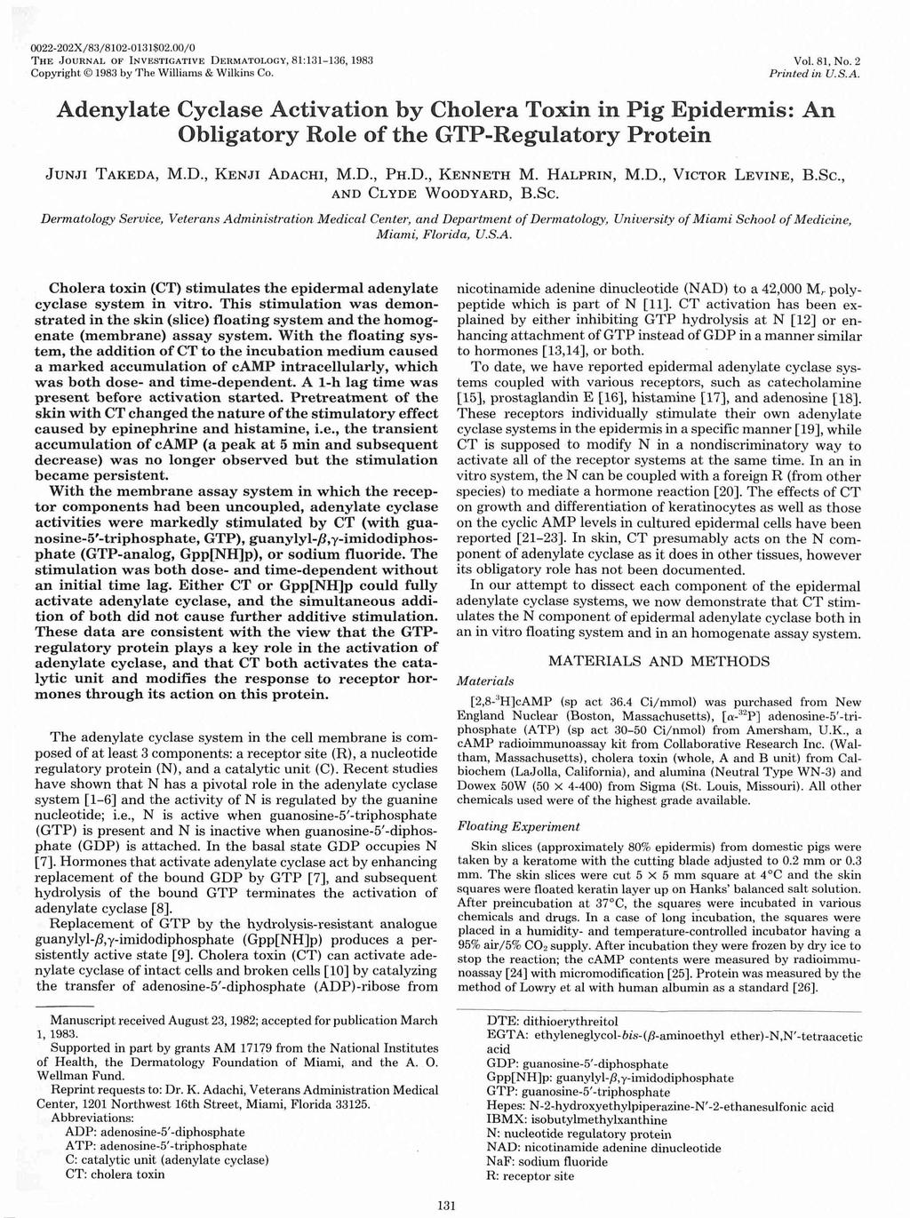 22-22X/83/812-131$2./ TH JOURNAL OF INVSTIGATIV DRMATOLOGY, 81: 131-136, 1983 Copyright 1983 by The Williams & Wilkins Co. Vol. 81, No. 2 Pn:nted in U.S.A. Adenylate Cylase Ativation by Cholera Toxin in Pig pidermis: An Obligatory Role of the GTP-Regulatory Protein JuNJI TAKDA, M.