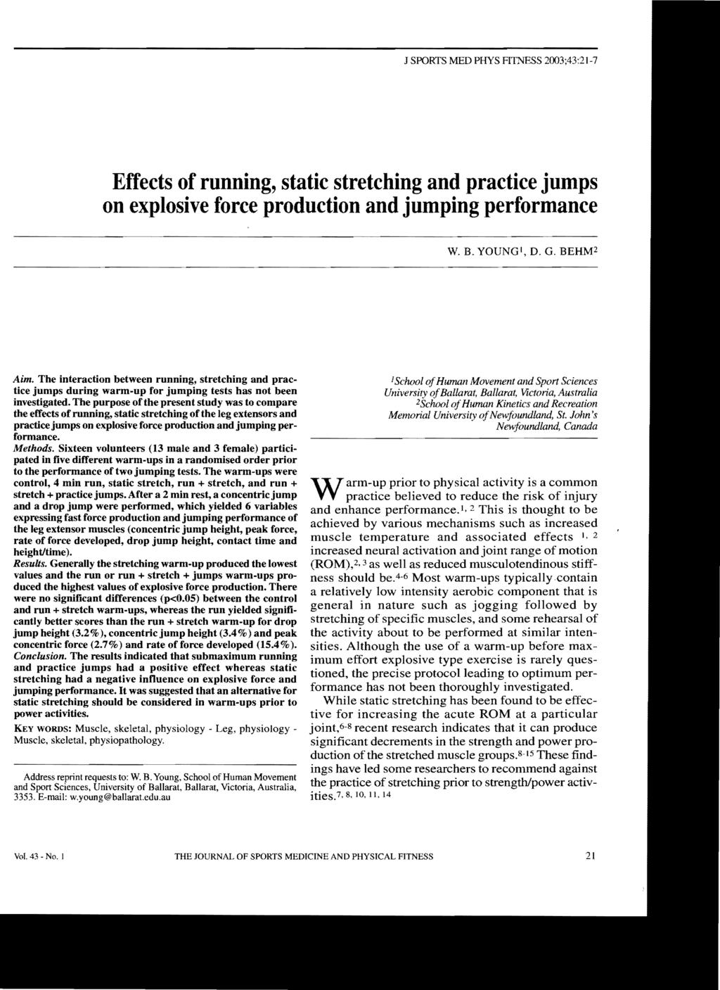 J SPORTS MED PHYS FITNESS 2003;43:21-7 Effects of running, static stretching and practice jumps on explosive force production and jumping performance W. B. YOUNGI, D. G. BEHM2 Aim.