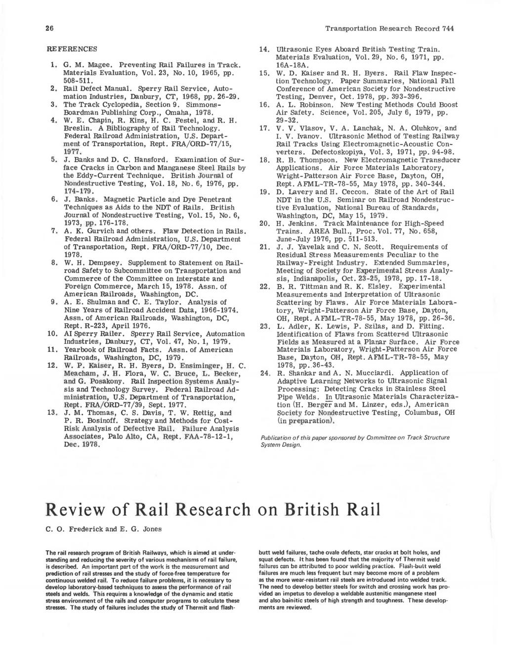 26 REFERENCES 1. G. M. Magee. Preventing Rail Failures in Track. Materials Evaluation, Vol. 23, No. 10, 1965, pp. 508-511. 2. Rail Defect Manual.