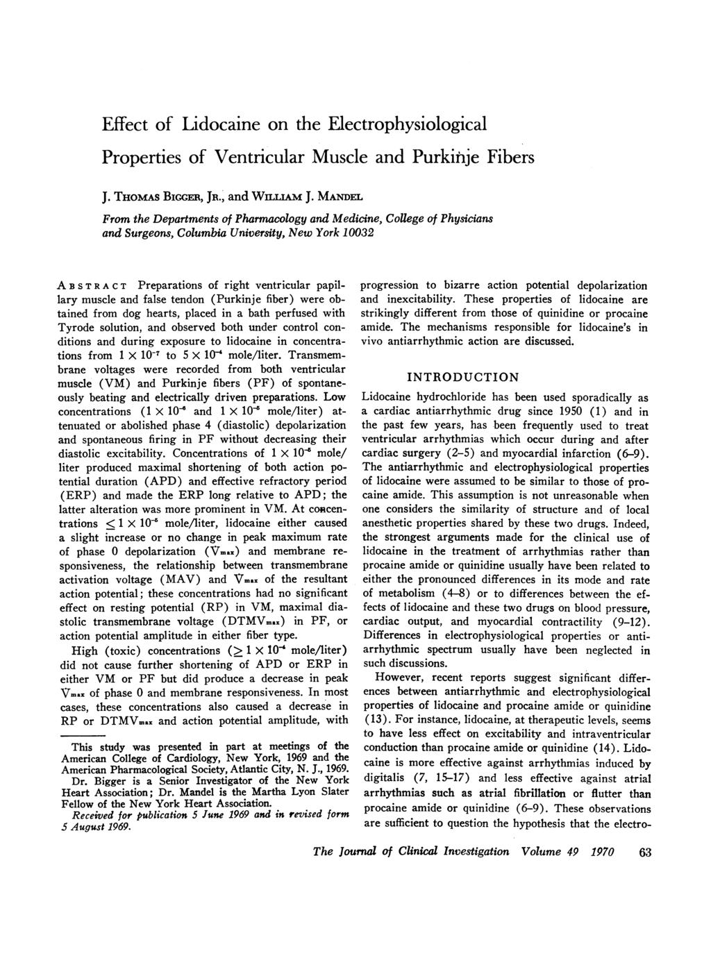 Effect of Lidocaine on the Electrophysiological Properties of Ventricular Muscle and Purkinje Fibers J. THOMAS BicGER, JR., and WLLAM J.