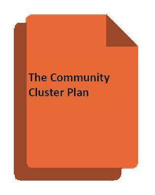 Key Opportunity: Community Cluster Plan The Cluster Plan highlights the community s health needs and its resources It identifies how to make the best use of