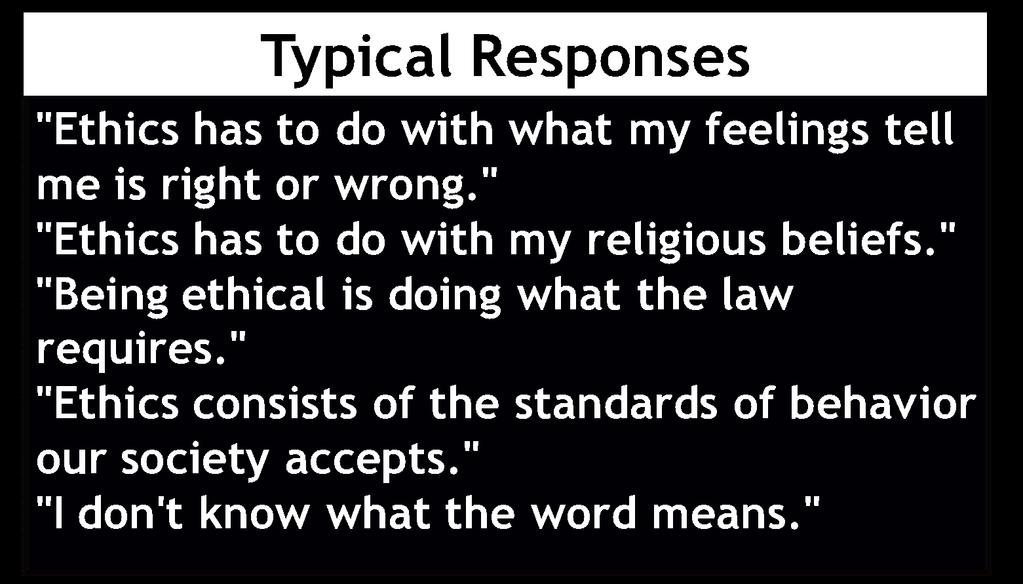 What Does Ethics Mean to You?