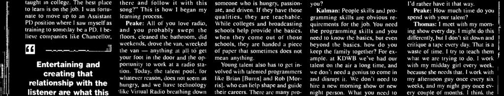 My definition of a talent is someone who is hungry, passionate, and driven. f they have those qualities, they are teachable.