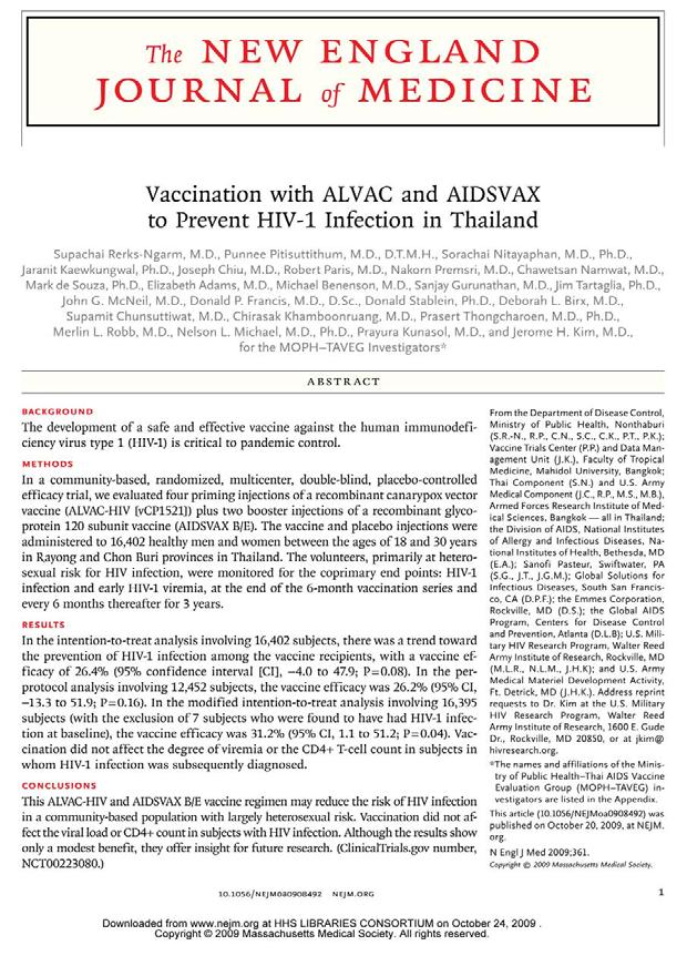 RV-144: Evidence that an AIDS Vaccine Can Prevent HIV-1 Infection in Humans Vaccination with ALVAC and AIDSVAX to Prevent HIV-1 Infection in Thailand. Supachai Rerks-Ngarm, M.D., Punnee Pitisuttithum, M.