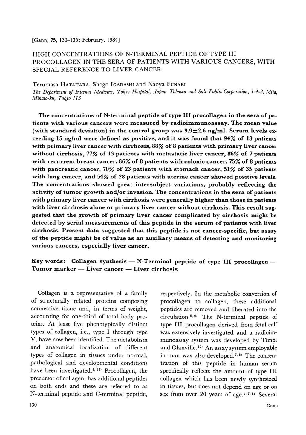 [Gann, 75, 130-135; February, 1984] HIGH CONCENTRATIONS OF N-TERMINAL PEPTIDE OF TYPE III PROCOLLAGEN IN THE SERA OF PATIENTS WITH VARIOUS CANCERS, WITH SPECIAL REFERENCE TO LIVER CANCER Terumasa