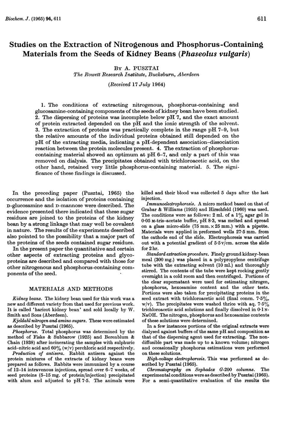 Biochem. J. (1965) 94, 611 611 Studies on the Extraction of Nitrogenous and Phosphorus-Containing Materials from the Seeds of Kidney Beans (Phaseolus vulgaris) By A.