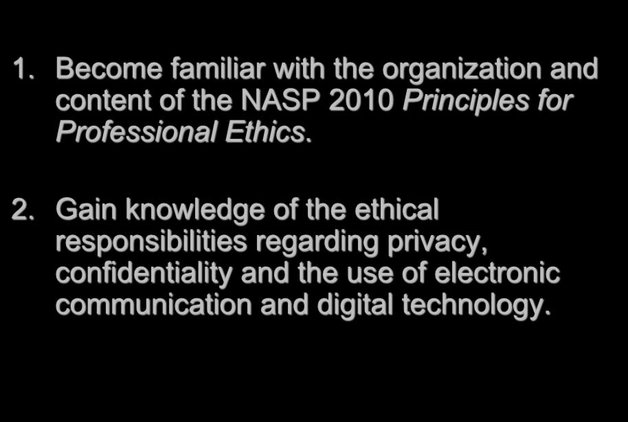 Objectives 1. Become familiar with the organization and content of the NASP 20