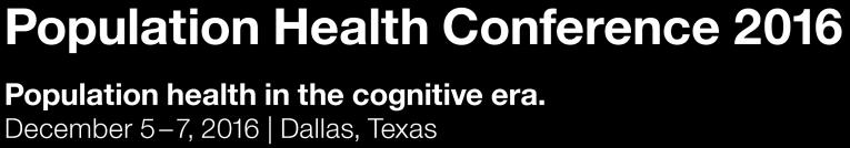 F R E Q U E N T L Y A S K E D Q U E S T I O N S We are excited that you are interested in attending the IBM Watson Health Population Health Conference 2016.