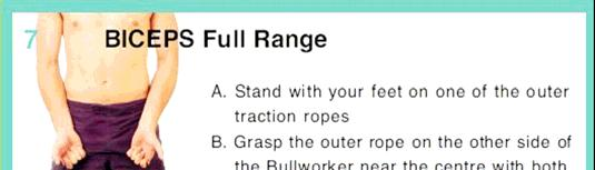 7. BICEPS Full Range A. Stand with your feet on one of the outer traction ropes. B. Grasp the outer rope on the