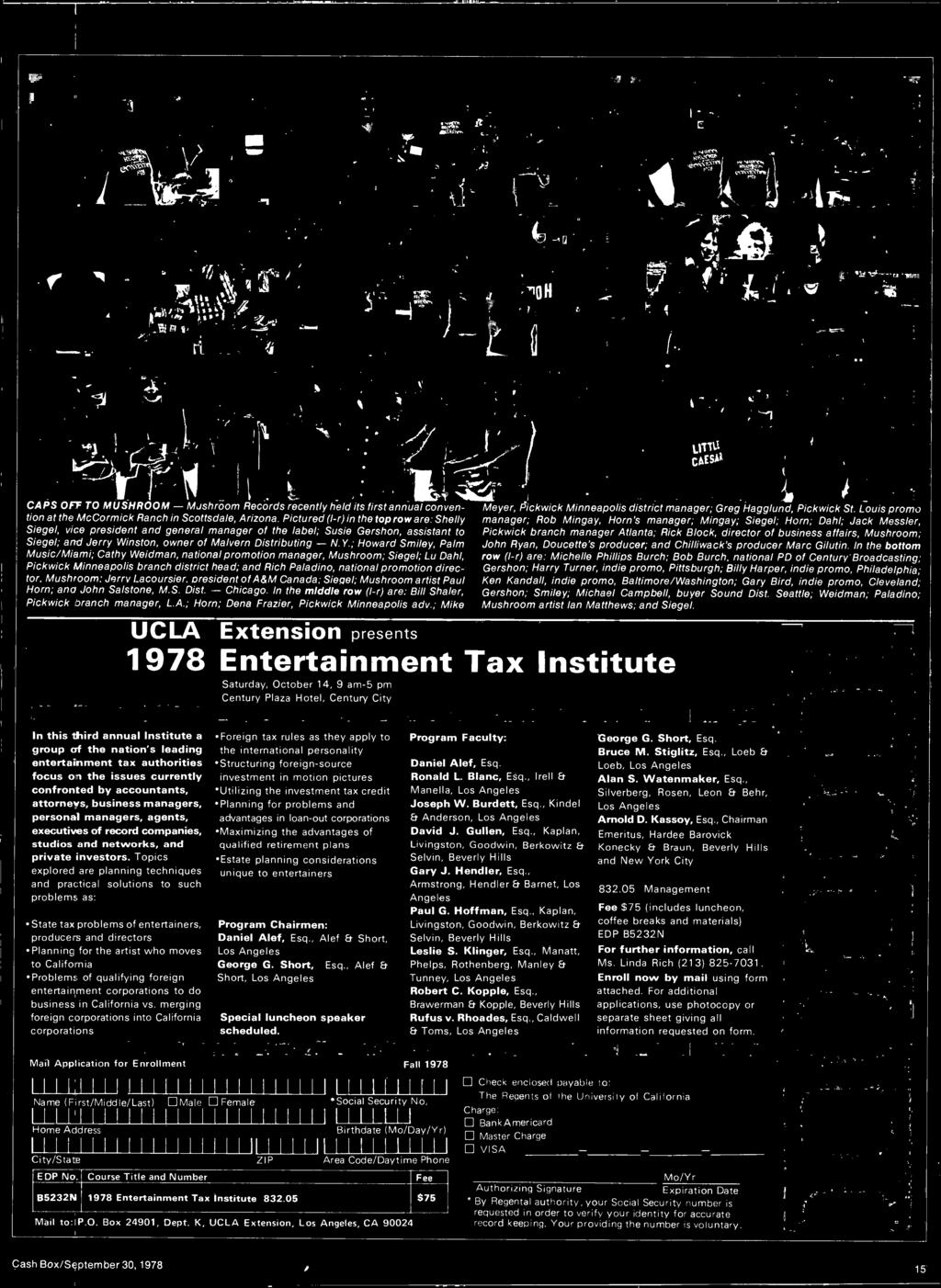 ; Mike UCLA Extension presents 1978 Entertainment Tax Institute Saturday, October 14, 9 am -5 pm Century Plaza Hotel, Century City a Meyer, Pickwick Minneapolis district manager; Greg Hagglund,