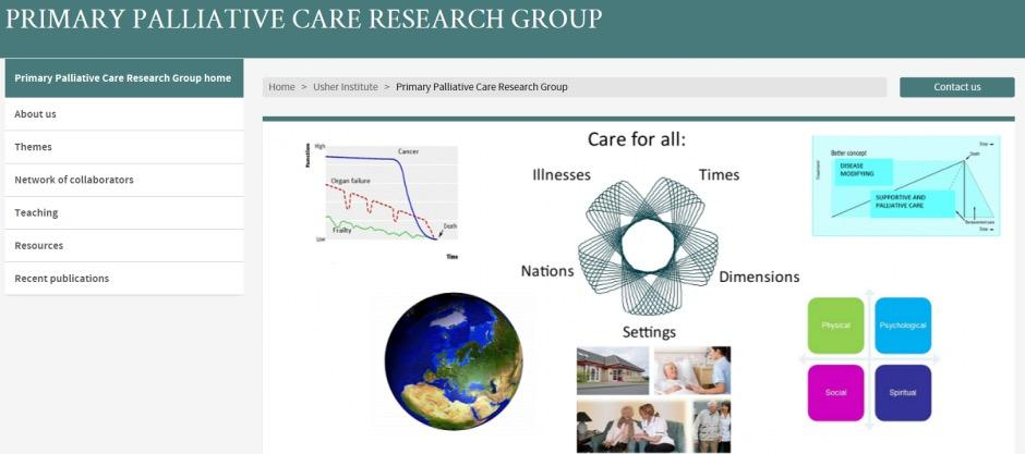 Resources for Palliative Care Please access the home page of the Primary palliative Care Research Group http://www.ed.ac.uk/usher/primary-palliative-care Please explore the site to understand the big issues in pallaitive care.