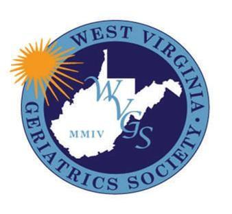 WEST VIRGINIA GERIATRICS West Virginia Geriatrics Society 3501 MacCorkle Avenue SE, Box 115 Charleston, WV 25364 WVGS 13th Annual Scientific Assembly The Aging West Virginian Thursday, September 14,