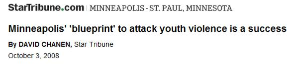 Blueprint for Action: Preventing Youth Violence In Minneapolis Connect all youth to trusted adults Intervene at