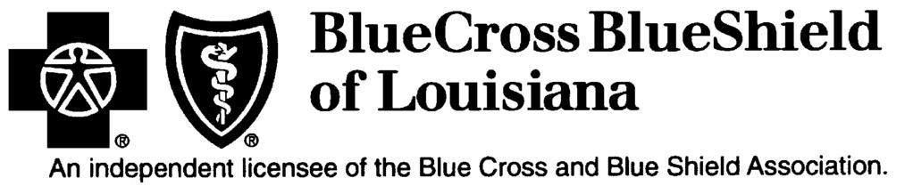 Applies to all products administered or underwritten by Blue Cross and Blue Shield of Louisiana and its subsidiary, HMO Louisiana, Inc.