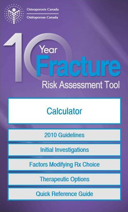 Two Tools for Fracture Risk Assessment These tools incorporate other risk factors for fracture
