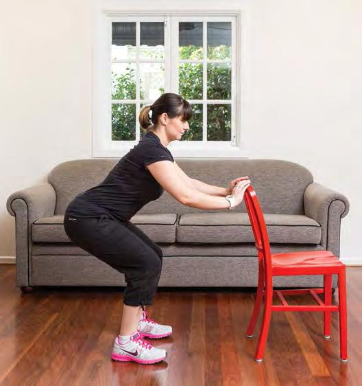 Squats For this exercise you can stand behind a chair and use it for extra balance and support.