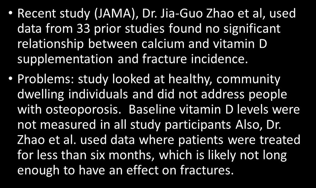 Fake News: Calcium and Vitamin D Don t Reduce Fractures in the Elderly The Problem Jia-Guo Zhao,