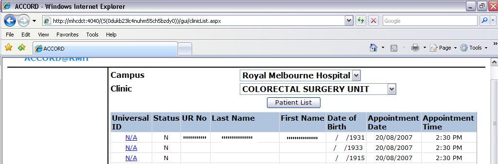 6.2 Clinic list columns defined Patient List is displayed with: Universal ID Accord ID or N/A if not entered on database Status N = new patient, R = returning (returning to clinic and in ACCORD), O =