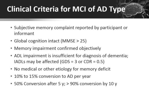 Current approach to Clinical assessment of Early AD Current diagnosis is based on