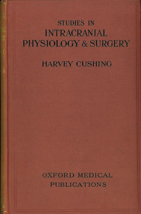 ) Richard Stuehler, Jr.; Fine. $450 First Edition. The Cameron Prize Lectures, delivered at the University of Edinburgh in October 1925. Bibliography of the Writings of Harvey Cushing 10.