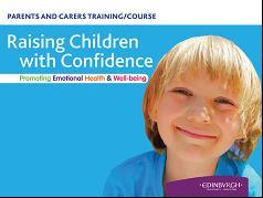 Parenting Programmes Raising Children with Confidence Suitable for parents and carers of children aged 0-11yrs This 7 week course aims to give all parents andcarers the chance to explore emotional