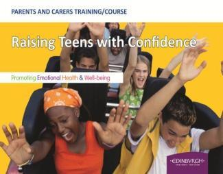 Parenting Programmes Raising Teens with Confidence This 6 week course is for parents and carers of teens aims to help adults understand how to support teenagers to navigate increasing independence;