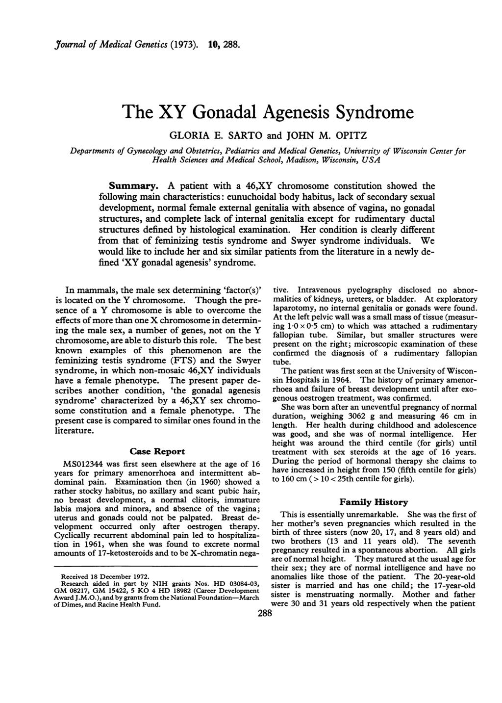 Journal of Medical Genetics (1973). 10, 288. The XY Gonadal Agenesis Syndrome GLORIA E. SARTO and JOHN M.