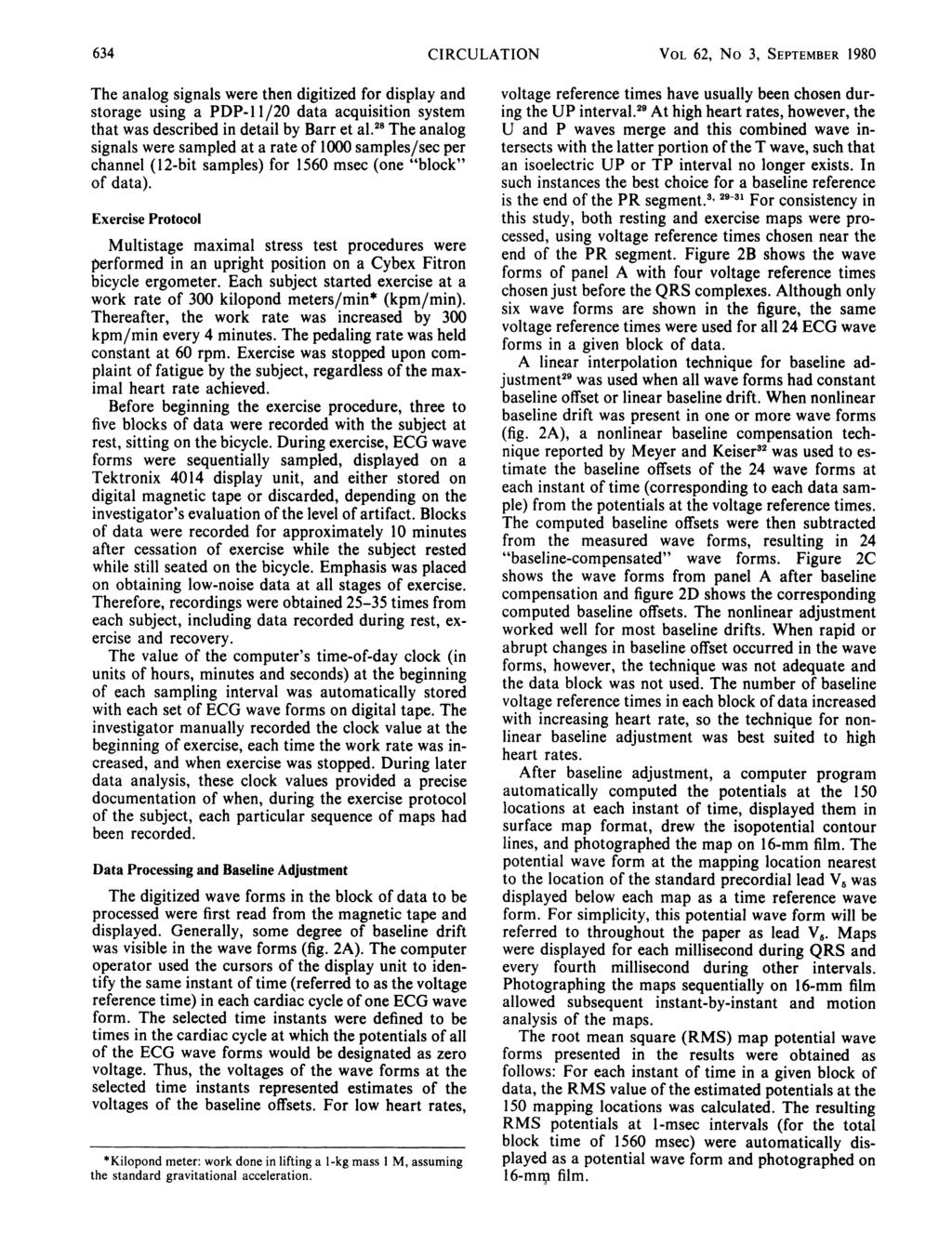 634 CIRCULATION VOL 62, No 3, SEPTEMBER 1980 The analog signals were then digitized for display and storage using a PDP-11/20 data acquisition system that was described in detail by Barr et al.