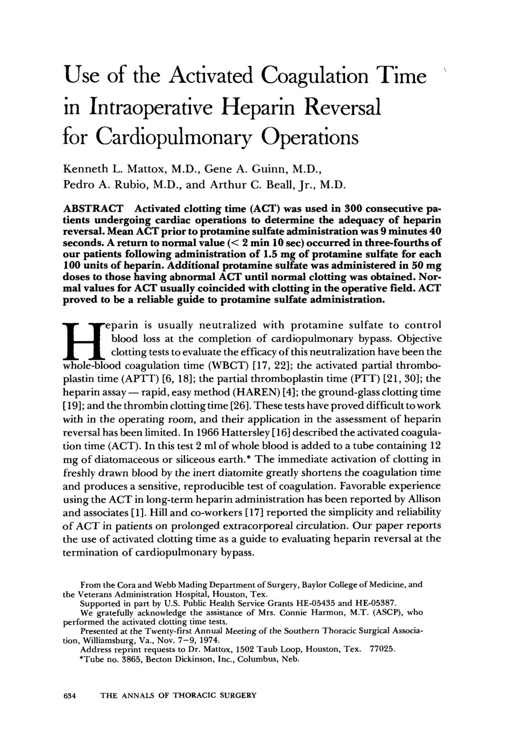 Use of the Activated Coagulation Time in In traoperative Heparin Reversal for Cardiopulmonary Operations ' Kenneth L. Mattox, M.D., Gene A. Guinn, M.D., Pedro A. Rubio, M.D., and Arthur C. Beall, Jr.