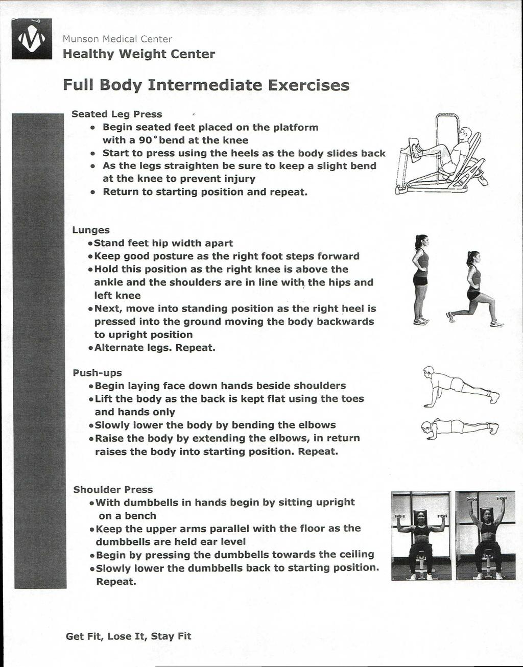 Full Body Intermediate Exercises Seated Leg Press Begin seated feet placed on the platform with a 90 bend at the knee Start to press using the heels as the body slides back As the legs straighten be