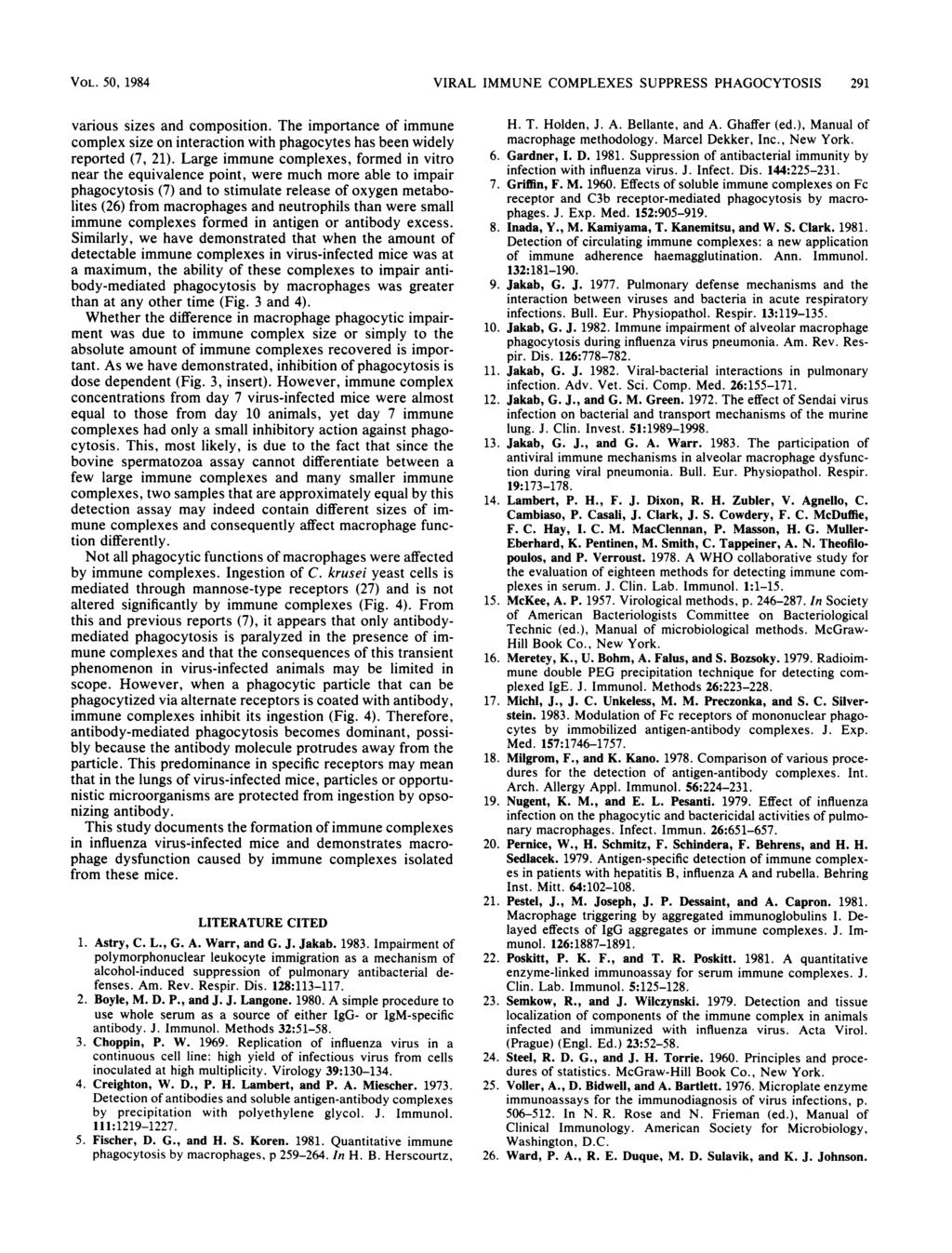 VOL. 5, 1984 VIRAL IMMUNE COMPLEXES SUPPRESS PHAGOCYTOSIS 291 various sies and composition. The importance of immune complex sie on interaction ith phagocytes has been idely reported (7, 21).
