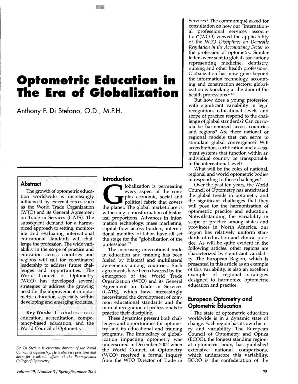 Optometric Education in The Era of Globalization Anthony F. Di Stefano, O.D., M.P.H.
