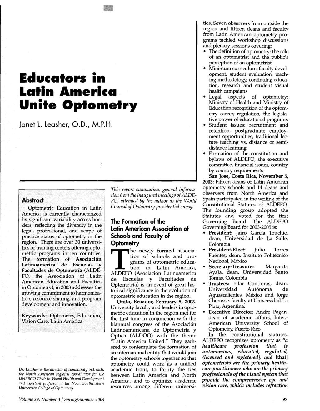 Educators in Latin America Unite Optometry Janet L Leasher, O.D., M.P.H.