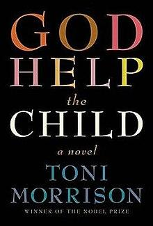 Toni Morrison in God Help the Child What you do