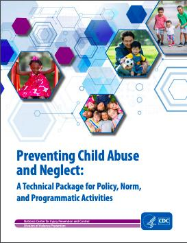org/ 2018/12/preventing-aces-and-sexualviolence-at-every-age/ CDC Technical Package Preventing Child Abuse