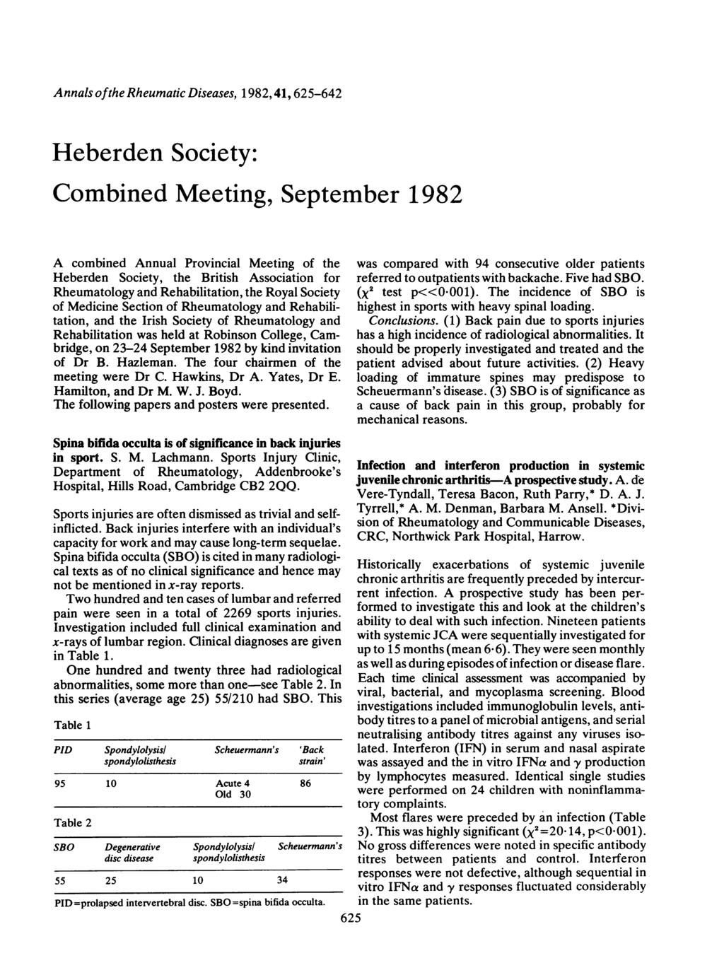 Annals ofthe Rheumatic Diseases, 1982,41,625-642 Heberden Society: Combined Meeting, September 1982 A combined Annual Provincial Meeting of the Heberden Society, the British Association for