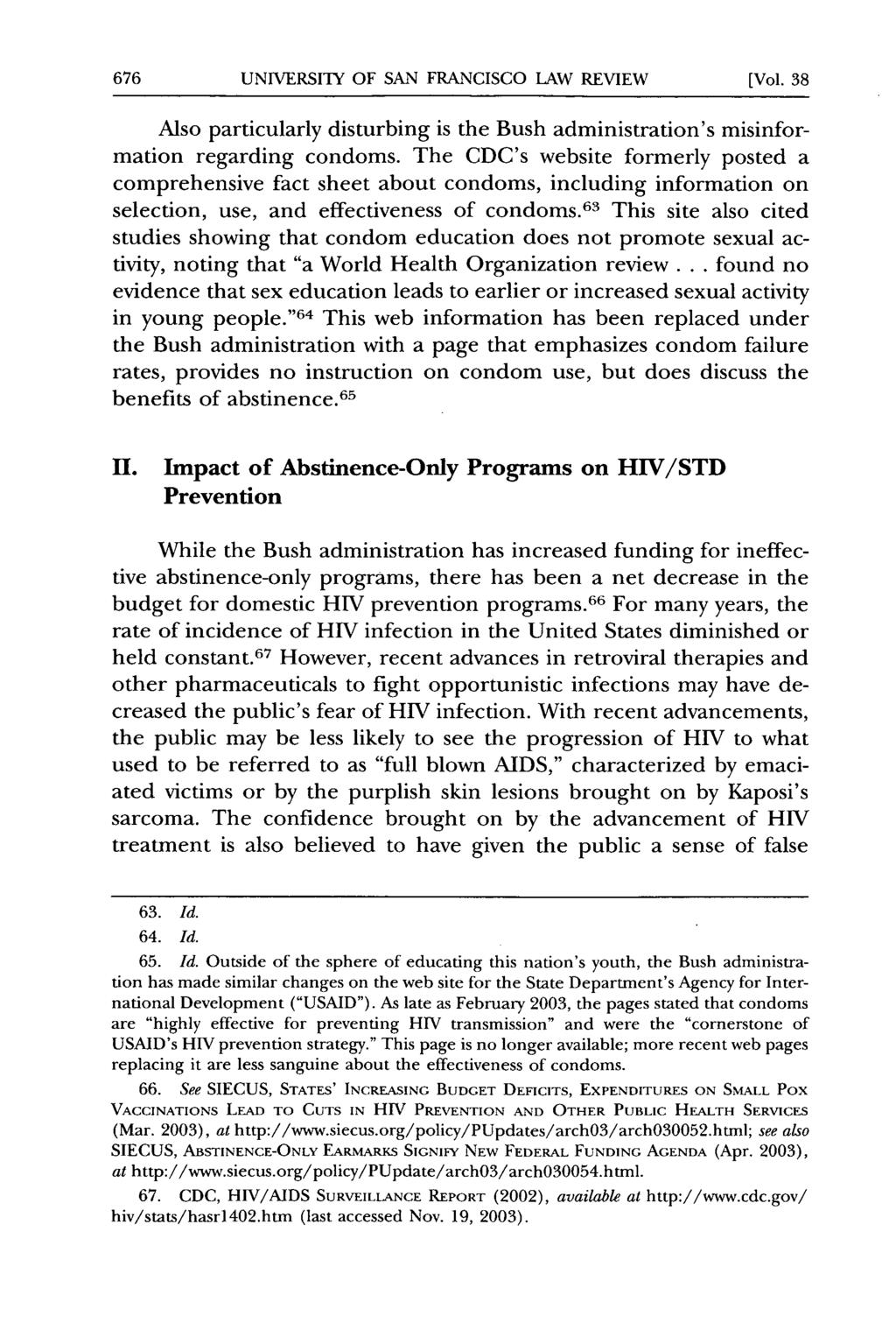 UNIVERSITY OF SAN FRANCISCO LAW REVIEW [Vol. 38 Also particularly disturbing is the Bush administration's misinformation regarding condoms.