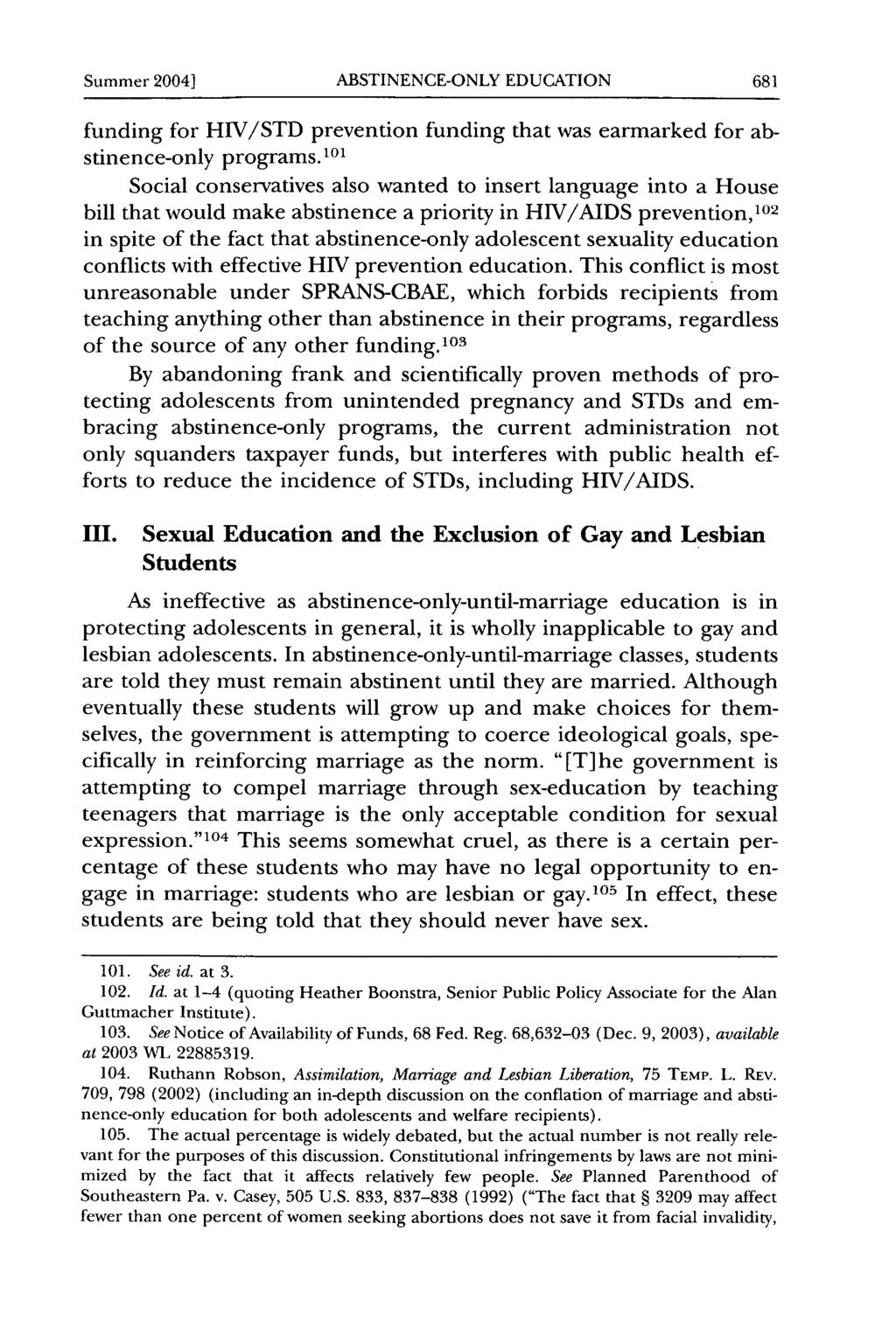 Summer 2004] ABSTINENCE-ONLY EDUCATION funding for HIV/STD prevention funding that was earmarked for abstinence-only programs.