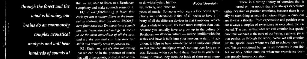 Someone who hears a Beethoven symphony and understands it first of all needs to have a library of all the different devices in that symphony, which takes a while to acquire.