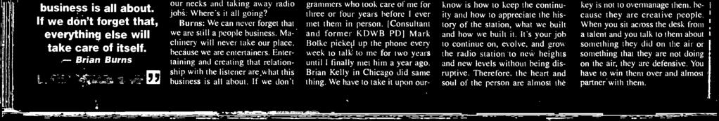 [Consultant and former KDWB PD] Mark Bolke pickeli up the phone every week to talk to me for two years until finally met him a year ago. Brian Kelly in Chicago did same thing.