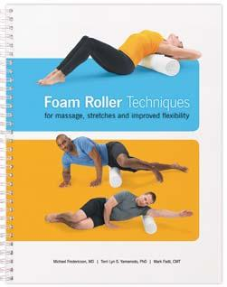 PATIENT EDUCATION Foam Roller Techniques Title 050017 Foam Roller Techniques For Your Back Thoroughly covers back facts,